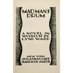 Mad Man's Drum: A Novel in Wood-Cuts